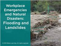 Workplace Emergencies and Natural Disasters: Flooding and Landslides