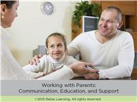 Working with Parents: Communication, Education, and Support