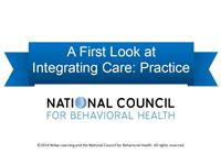 A First Look at Integrating Care: Practice
